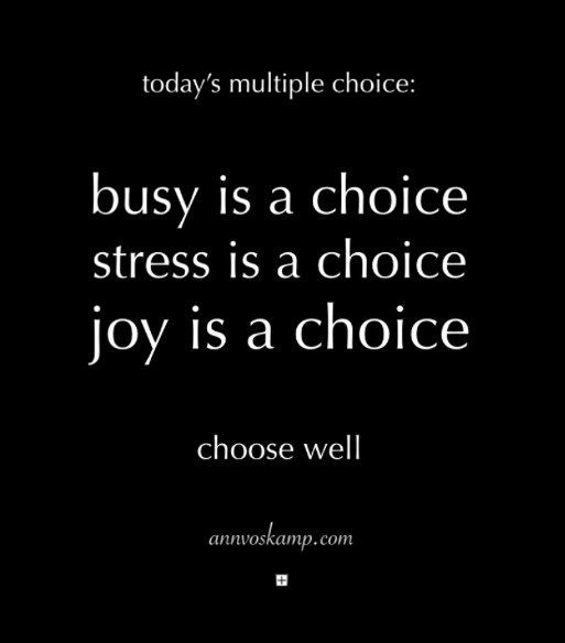 busy and stress are choices